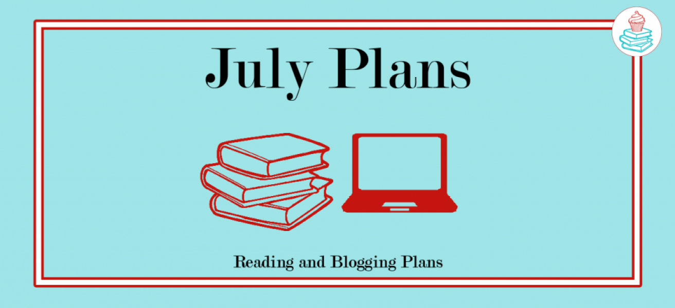 July Reading and Blogging Plans