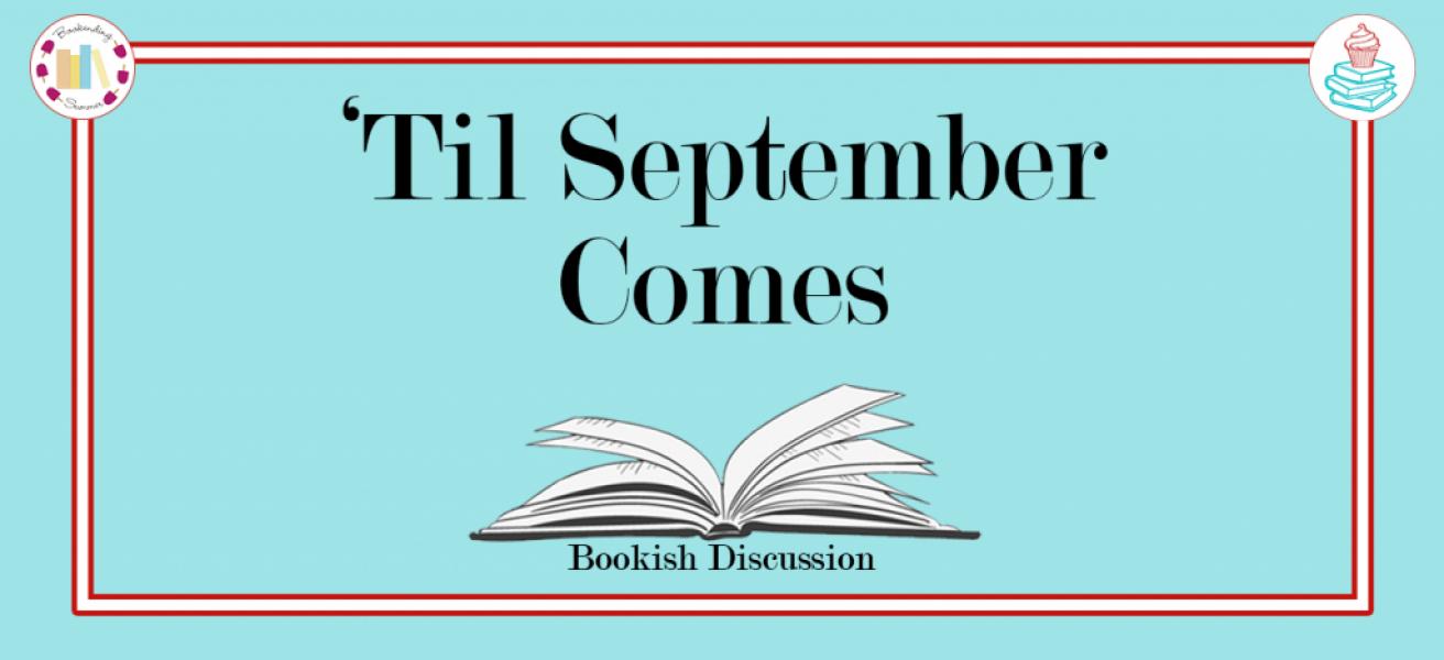 'Til September Comes