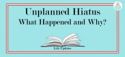 Unplanned Hiatus - What Happened and Why