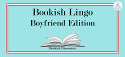 Bookish Lingo - Boyfriend Edition